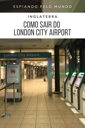 Como sair do Aeroporto London City em Londres Inglaterra